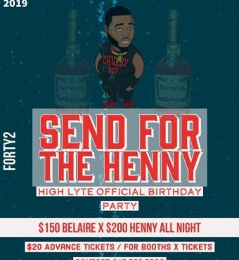 Send For The Henny - High Lyte Official Birthday Party