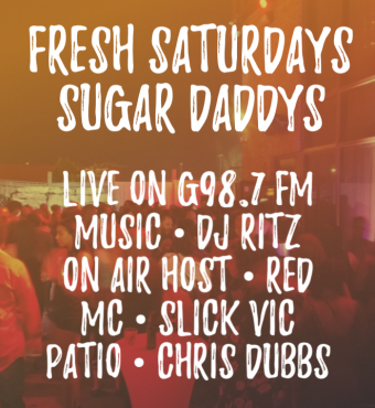 FRESH SATURDAYS SUGAR DADDYS NIGHTCLUB DJ RITZ - CHIRS DUBBS LIVE G98.7 FM