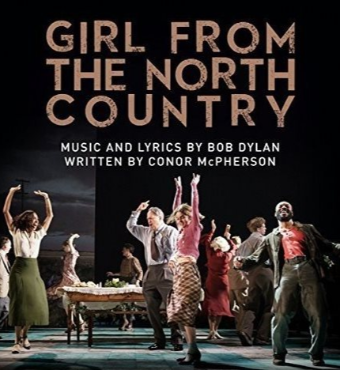 Girl From The North Country Musical In Toronto 2019   Tickets Tues 22 Oct
