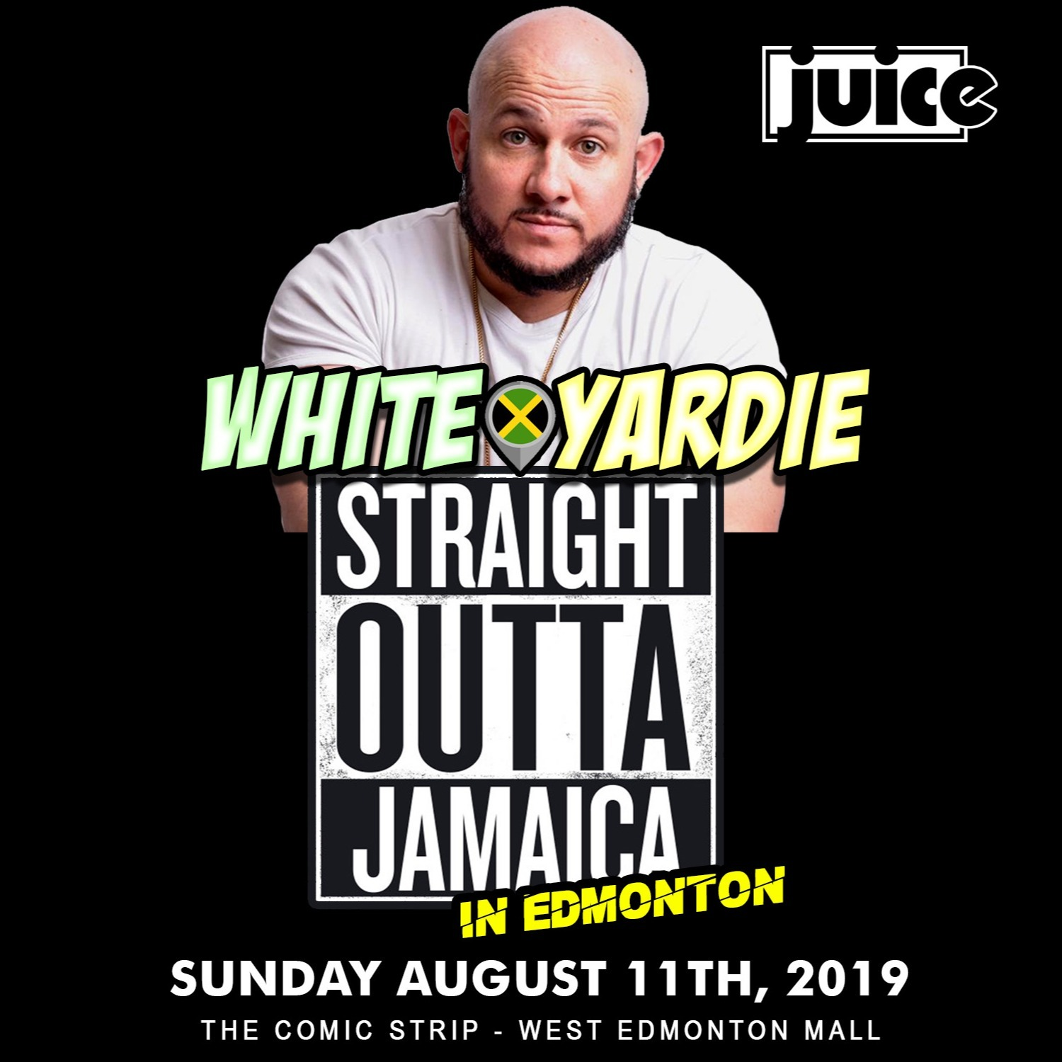 Juice Comedy presents WHITE YARDIE'S 'Straight Outta Jamaica' - EDMONTON