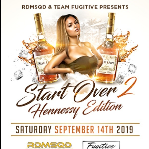 Start Over 2 - Hennessy Edition