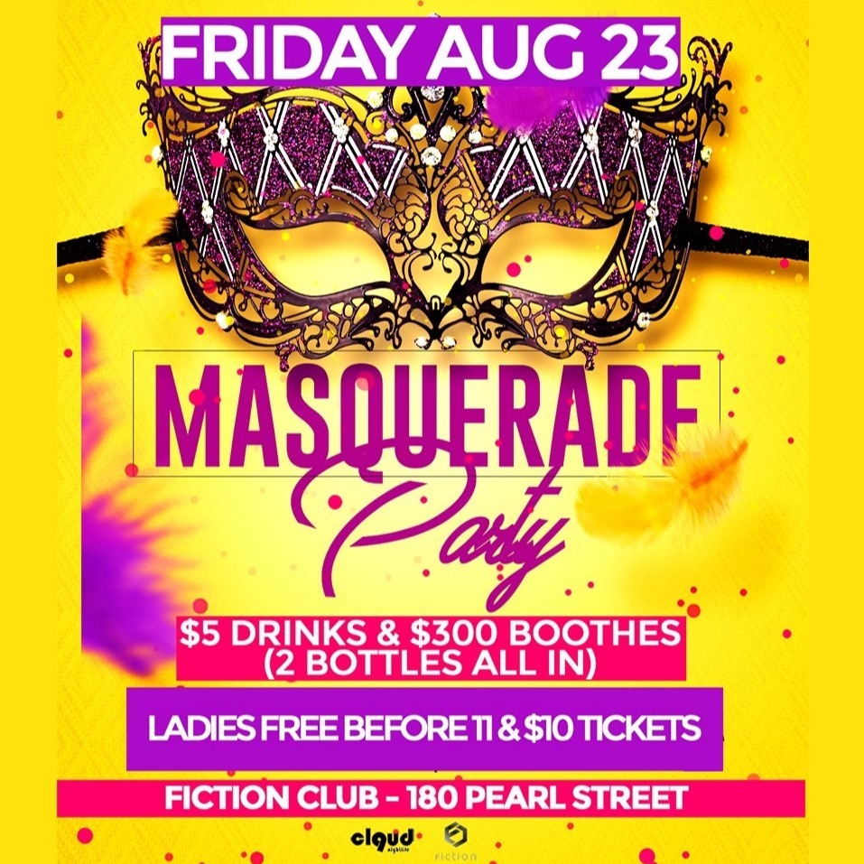 Masquerade Party @ Fiction // Fri Aug 23 | Ladies FREE & $5 Drinks