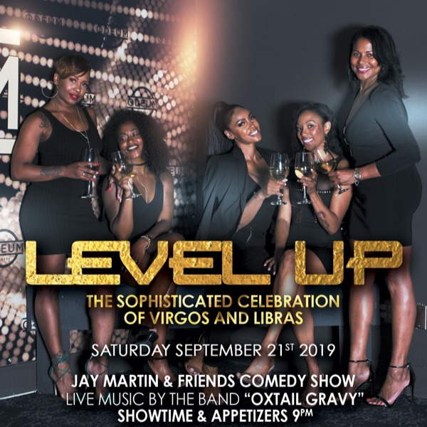 Level Up - Jay Martin's Sophisticated Celebration Of Virgos and Libras