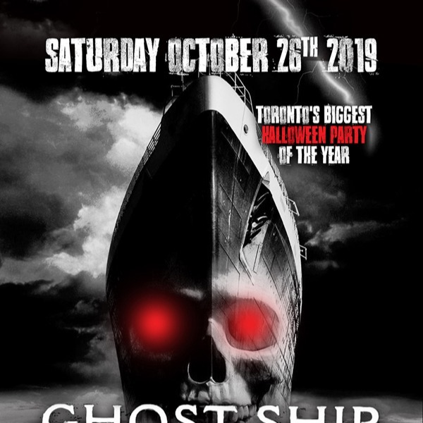 Ghost Ship 2019 - Toronto's Biggest Halloween Party of the Year