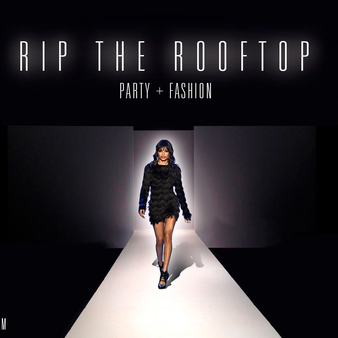 RIP The Rooftop Party - Fashion