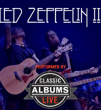 Classic Albums Live Tribute Show: Led Zeppelin - Led Zeppelin II | Tickets