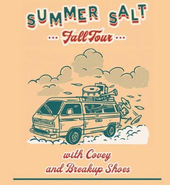 Summer Salt, Covey & Breakup Shoes | Live In Event | Tickets